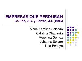 EMPRESAS QUE PERDURAN Collins, J.C. y Porras, J.I. 1996