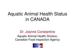 Aquatic Animal Health Status in CANADA