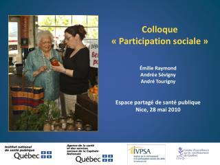 milie Raymond Andr e S vigny  Andr  Tourigny   Espace partag  de sant  publique Nice, 28 mai 2010