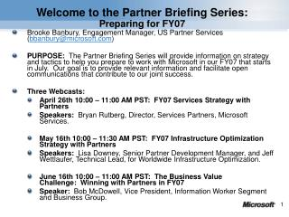 Welcome to the Partner Briefing Series:  Preparing for FY07