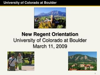 New Regent Orientation University of Colorado at Boulder March 11, 2009
