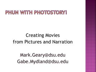 Phun with photostory