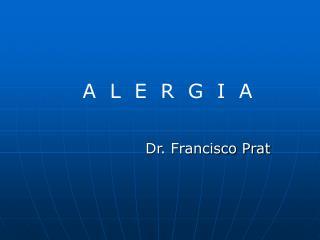 Dr. Francisco Prat