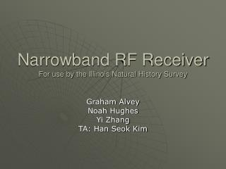 Narrowband RF Receiver For use by the Illinois Natural History Survey