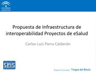 Propuesta de Infraestructura de interoperabilidad Proyectos de eSalud