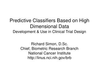 Predictive Classifiers Based on High Dimensional Data Development  Use in Clinical Trial Design