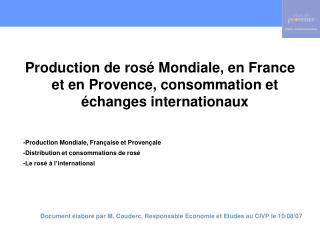 Production de ros  Mondiale, en France et en Provence, consommation et  changes internationaux  -Production Mondiale, Fr