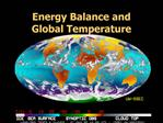 Energy Balance and                Global Temperature