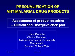 PREQUALIFICATION OF ANTIMALARIAL DRUG PRODUCTS
