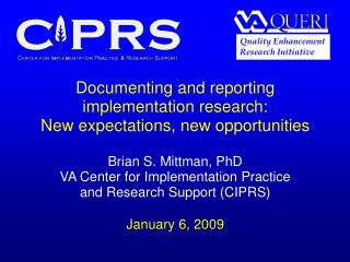 Documenting and reporting implementation research: New expectations, new opportunities  Brian S. Mittman, PhD VA Center