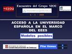 ACCESO  A  LA  UNIVERSIDAD  ESPA OLA  EN  EL  MARCO  DEL  EEES