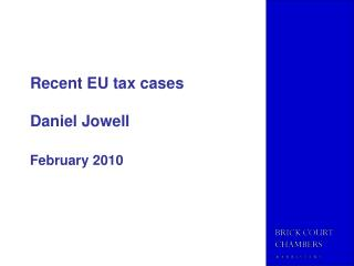 Recent EU tax cases   Daniel Jowell