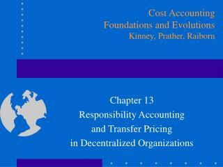 Chapter 13 Responsibility Accounting and Transfer Pricing  in Decentralized Organizations