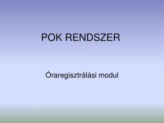 POK RENDSZER