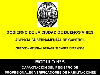 GOBIERNO DE LA CIUDAD DE BUENOS AIRES  AGENCIA GUBERNAMENTAL DE CONTROL   DIRECCION GENERAL DE HABILITACIONES Y PERMISOS