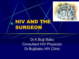 HIV AND THE SURGEON