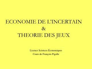 ECONOMIE DE L INCERTAIN  THEORIE DES JEUX