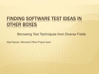 Finding Software Test Ideas in Other Boxes
