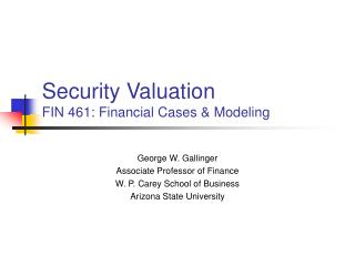 Security Valuation FIN 461: Financial Cases  Modeling