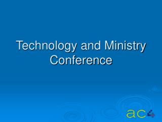 Technology and Ministry Conference