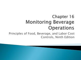 Chapter 16 Monitoring Beverage Operations