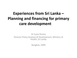 Experiences from Sri Lanka   Planning and financing for primary care development
