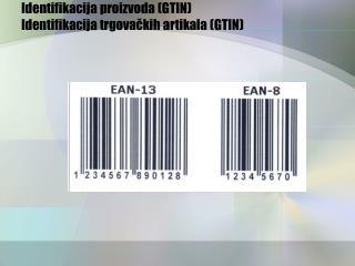 Identifikacija proizvoda GTIN Identifikacija trgovackih artikala GTIN