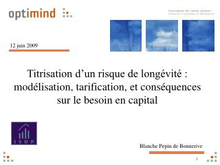 Titrisation d un risque de long vit  : mod lisation, tarification, et cons quences sur le besoin en capital