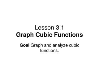 Lesson 3.1 Graph Cubic Functions