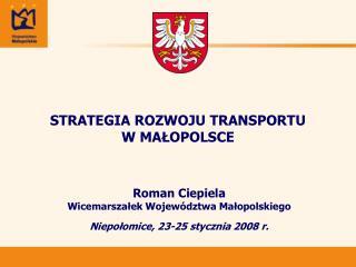 STRATEGIA ROZWOJU TRANSPORTU  W MALOPOLSCE