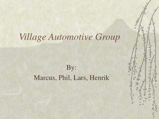 www.plu.edu/~yoncemb/doc/village-auto.ppt