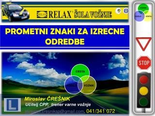 Miroslav CRE NIK                     Ucitelj CPP,  trener varne vo nje               miroslav.cresnikspgmail, 041