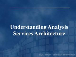 Understanding Analysis Services Architecture