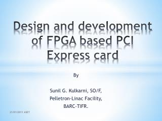Design and development of FPGA based PCI Express card