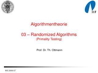 Algorithmentheorie  03   Randomized Algorithms Primality Testing