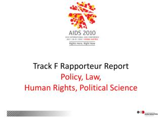 Track F Rapporteur Report Policy, Law, Human Rights, Political Science