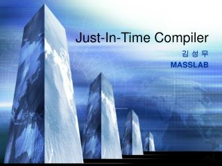 Just-In-Time Compiler