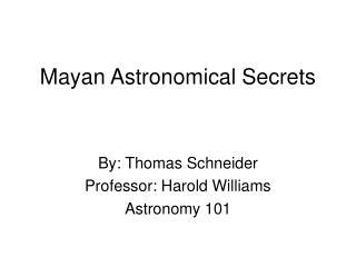 Mayan Astronomical Secrets