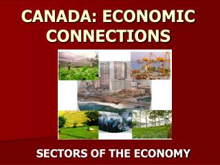 CANADA: ECONOMIC CONNECTIONS