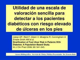 Utilidad de una escala de valoraci n sencilla para detectar a los pacientes diab ticos con riesgo elevado de  lceras en