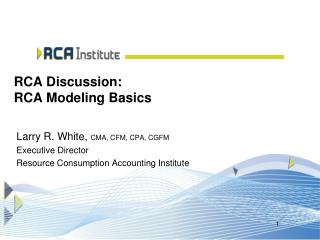 RCA Discussion:  RCA Modeling Basics