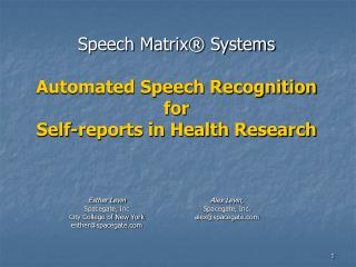 Speech Matrix  Systems  Automated Speech Recognition  for  Self-reports in Health Research