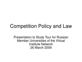 Competition Policy and Law