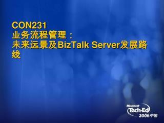 CON231 : BizTalk Server