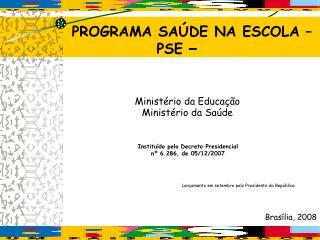 Institu do pelo Decreto Presidencial  n  6.286, de 05