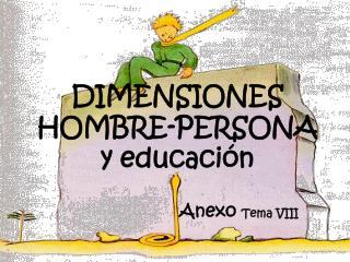 DIMENSIONES HOMBRE-PERSONA y educaci n