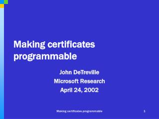 Making certificates programmable