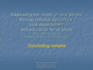 Addressing the needs of rural people  through national agriculture,  rural development  and education for all plans FAO