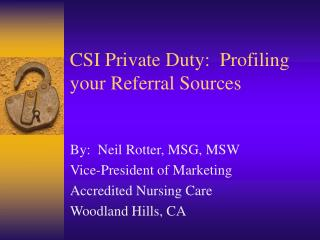 CSI Private Duty:  Profiling your Referral Sources