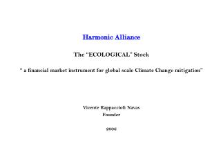 Harmonic Alliance   The  ECOLOGICAL  Stock   a financial market instrument for global scale Climate Change mitigation